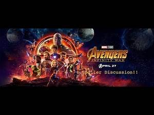 Avengers: Infinity War (2018) Spoiler Discussion