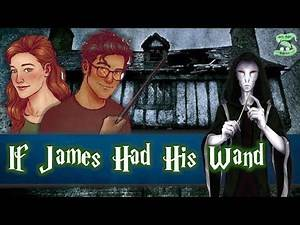 What If James Potter Had His Wand That Night?