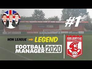 Football Manager 2020 | Non League To Legend | Hemel Hempstead | Episode 1